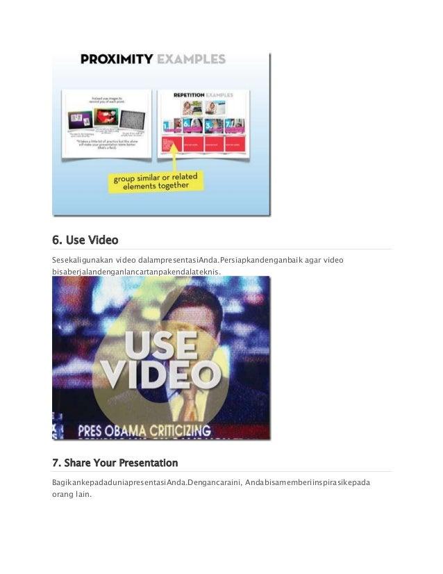 6. Use VideoSesekaligunakan video dalampresentasiAnda.Persiapkandenganbaik agar videobisaberjalandenganlancartanpakendalat...
