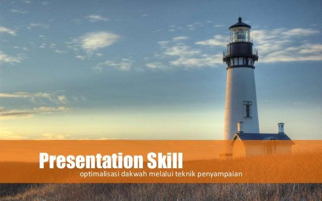Presentation Skilloptimalisasi dakwah melalui teknik penyampaian