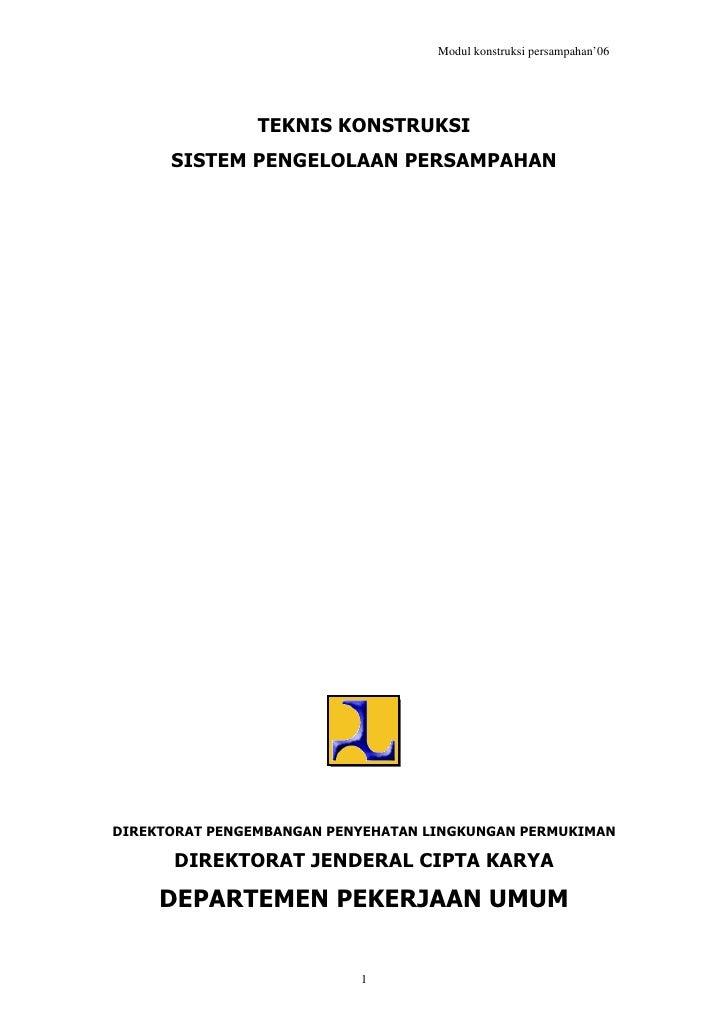 Modul konstruksi persampahan'06                TEKNIS KONSTRUKSI      SISTEM PENGELOLAAN PERSAMPAHANDIREKTORAT PENGEMBANGA...