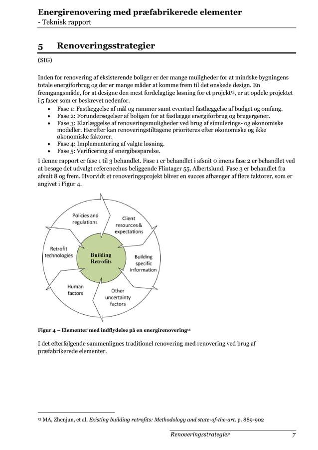 Energirenovering med præfabrikerede elementer - Teknisk rapport  5  Renoveringsstrategier  (SIG) Inden for renovering af e...