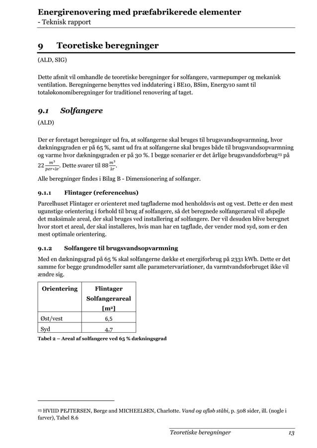 Energirenovering med præfabrikerede elementer - Teknisk rapport  9  Teoretiske beregninger  (ALD, SIG) Dette afsnit vil om...