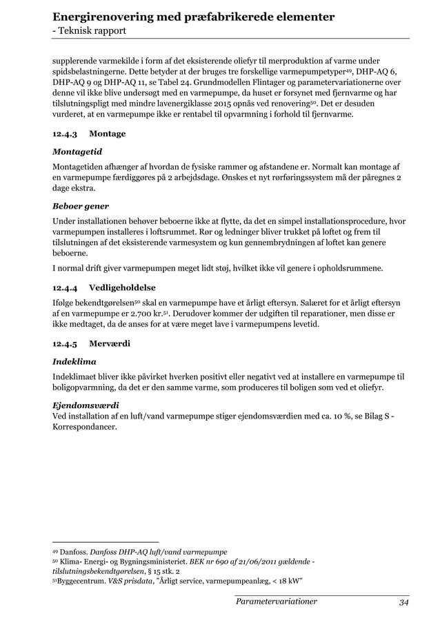 Energirenovering med præfabrikerede elementer - Teknisk rapport supplerende varmekilde i form af det eksisterende oliefyr ...