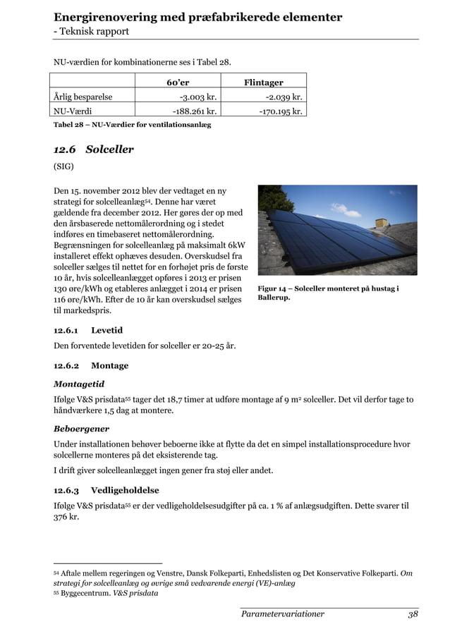 Energirenovering med præfabrikerede elementer - Teknisk rapport NU-værdien for kombinationerne ses i Tabel 28. 60'er Årlig...