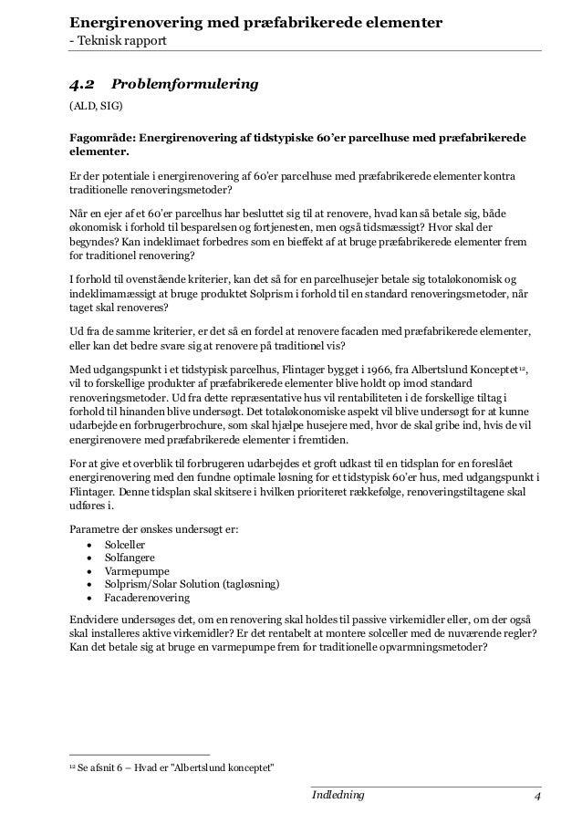 Energirenovering med præfabrikerede elementer - Teknisk rapport  4.2  Problemformulering  (ALD, SIG) Fagområde: Energireno...