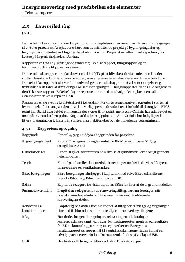 Energirenovering med præfabrikerede elementer - Teknisk rapport  4.5  Læsevejledning  (ALD) Denne tekniske rapport danner ...