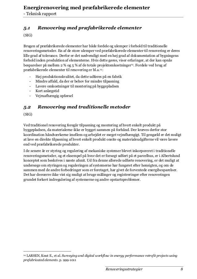 Energirenovering med præfabrikerede elementer - Teknisk rapport  5.1  Renovering med præfabrikerede elementer  (SIG) Bruge...