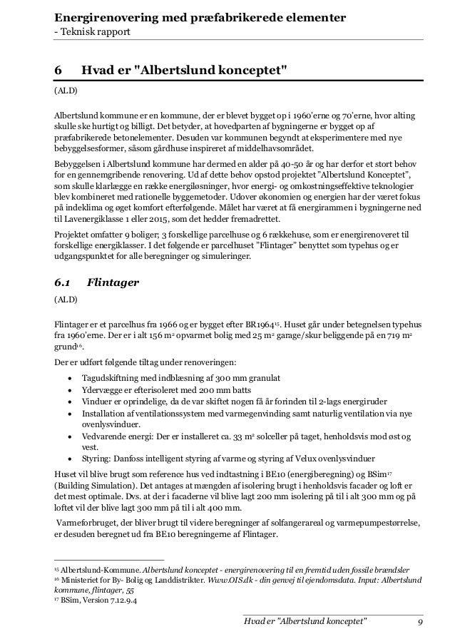 """Energirenovering med præfabrikerede elementer - Teknisk rapport  6  Hvad er """"Albertslund konceptet""""  (ALD) Albertslund kom..."""