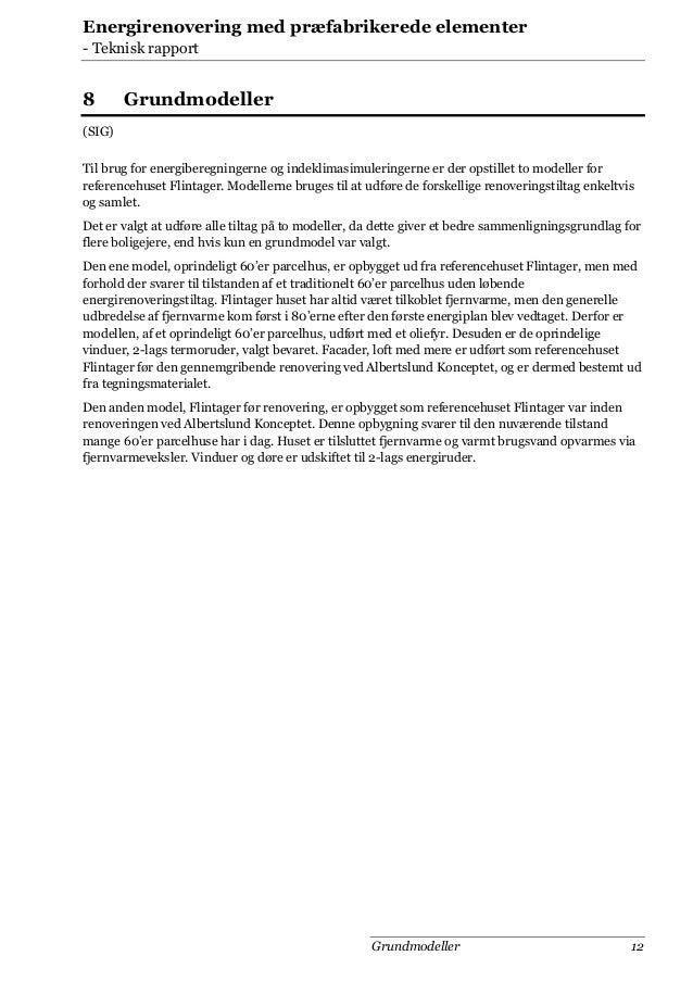 Energirenovering med præfabrikerede elementer - Teknisk rapport  8  Grundmodeller  (SIG) Til brug for energiberegningerne ...