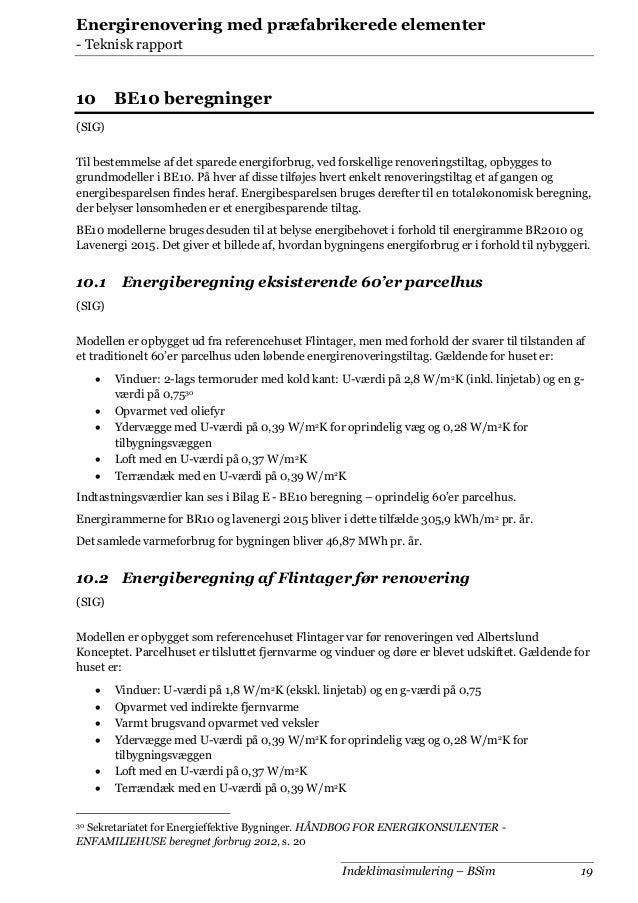 Energirenovering med præfabrikerede elementer - Teknisk rapport  10  BE10 beregninger  (SIG) Til bestemmelse af det spared...