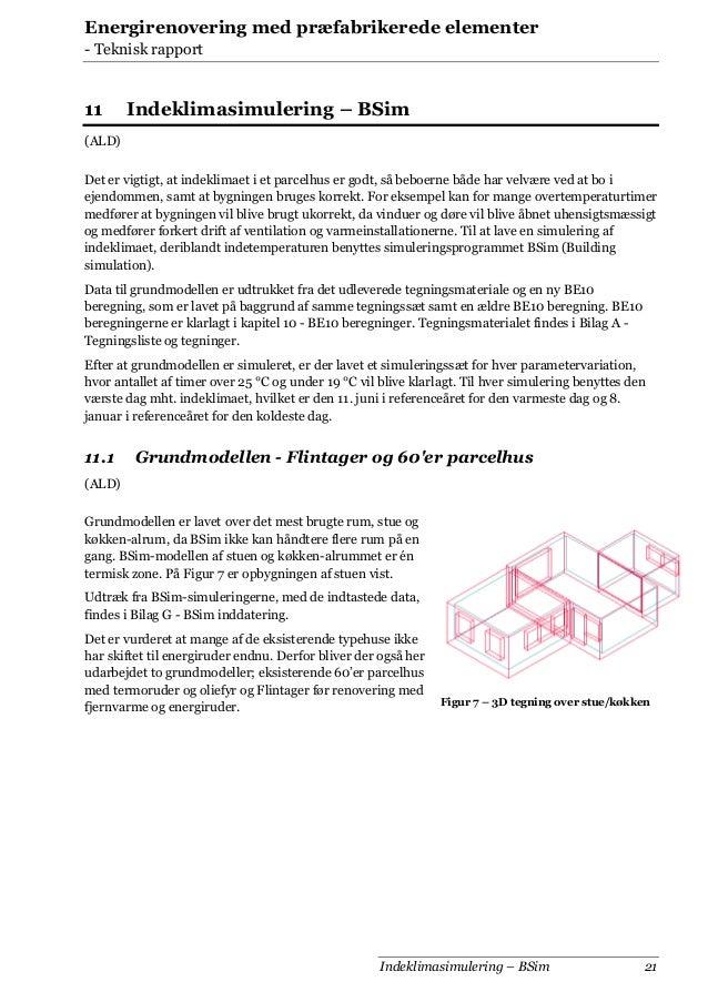 Energirenovering med præfabrikerede elementer - Teknisk rapport  11  Indeklimasimulering – BSim  (ALD) Det er vigtigt, at ...