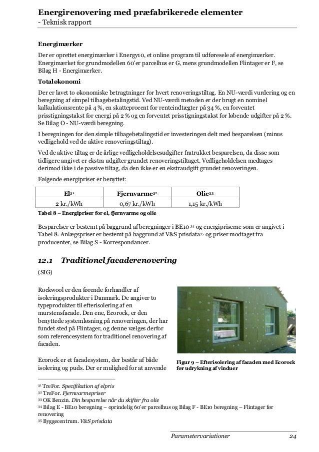 Energirenovering med præfabrikerede elementer - Teknisk rapport Energimærker Der er oprettet energimærker i Energy10, et o...