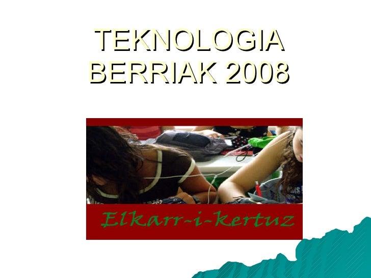 TEKNOLOGIA BERRIAK 2008