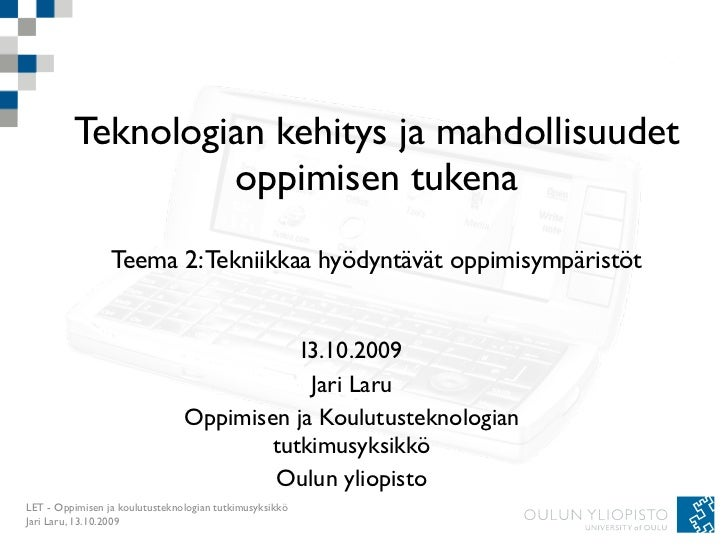 Teknologian kehitys ja mahdollisuudet                   oppimisen tukena                  Teema 2: Tekniikkaa hyödyntävät ...