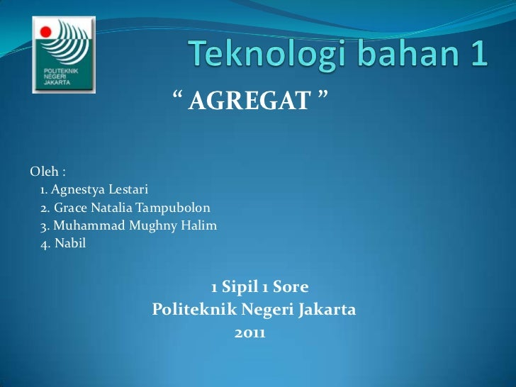 """ AGREGAT ""Oleh : 1. Agnestya Lestari 2. Grace Natalia Tampubolon 3. Muhammad Mughny Halim 4. Nabil                       ..."