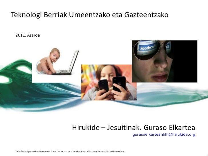 Teknologi Berriak Umeentzako eta Gazteentzako 2011. Azaroa                                                           Hiruk...