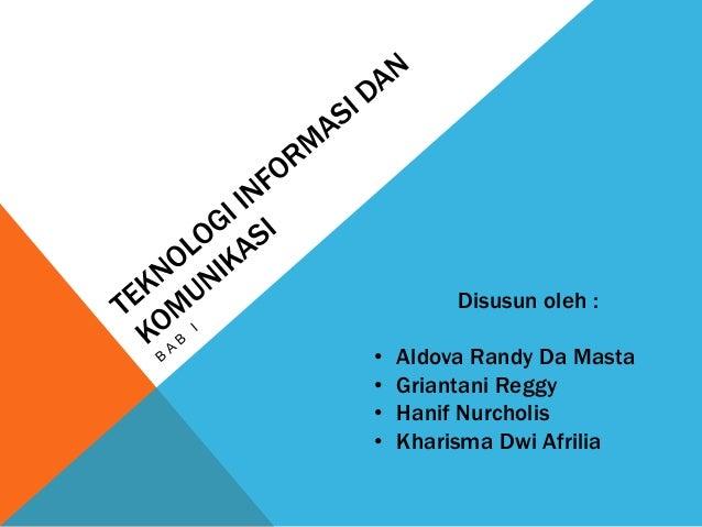 Disusun oleh :  • Aldova Randy Da Masta  • Griantani Reggy  • Hanif Nurcholis  • Kharisma Dwi Afrilia