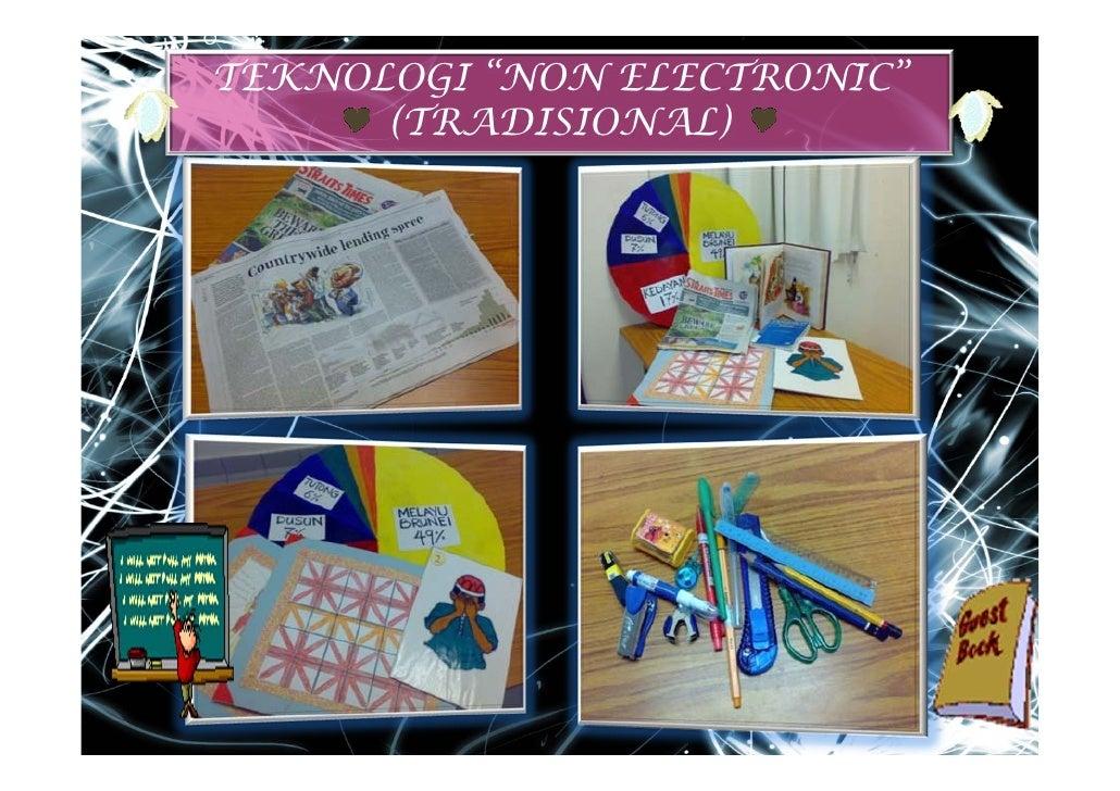 "TEKNOLOGI ""NON ELECTRONIC""       (TRADISIONAL)"