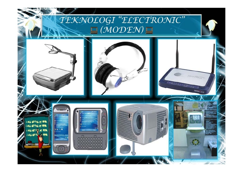 "TEKNOLOGI ""ELECTRONIC""       (MODEN)"