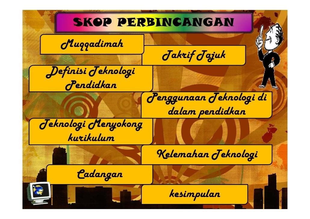 SKOP PERBINCANGAN    Muqqadimah                         Takrif Tajuk  Definisi Teknologi     Pendidkan                    ...