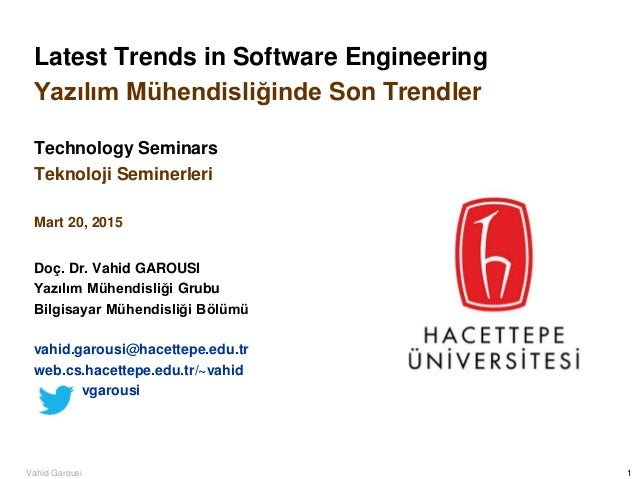 1Vahid Garousi Latest Trends in Software Engineering Yazılım Mühendisliğinde Son Trendler Technology Seminars Teknoloji Se...