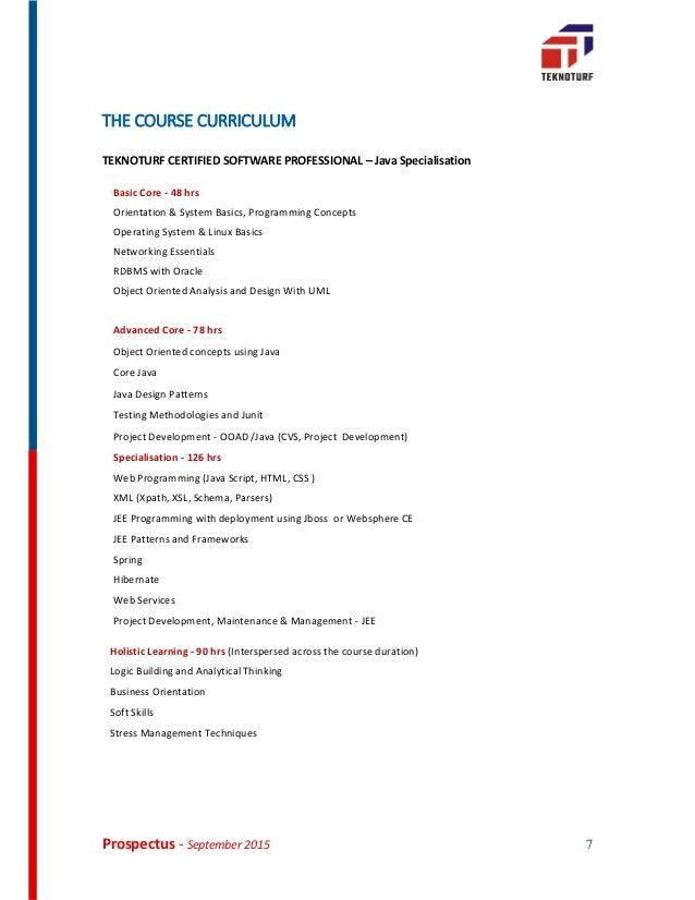 Prospectus - September 2015 7 THE COURSE CURRICULUM Location TEKNOTURF CERTIFIED SOFTWARE PROFESSIONAL – Java Specialisati...