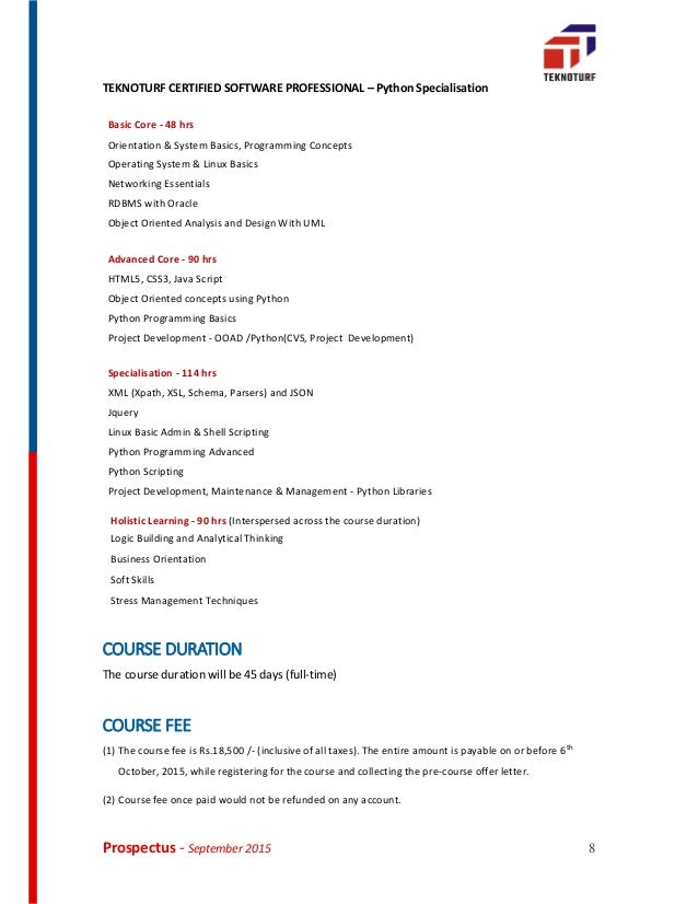 Prospectus - September 2015 8 TEKNOTURF CERTIFIED SOFTWARE PROFESSIONAL – Python Specialisation Basic Core - 48 hrs Orient...