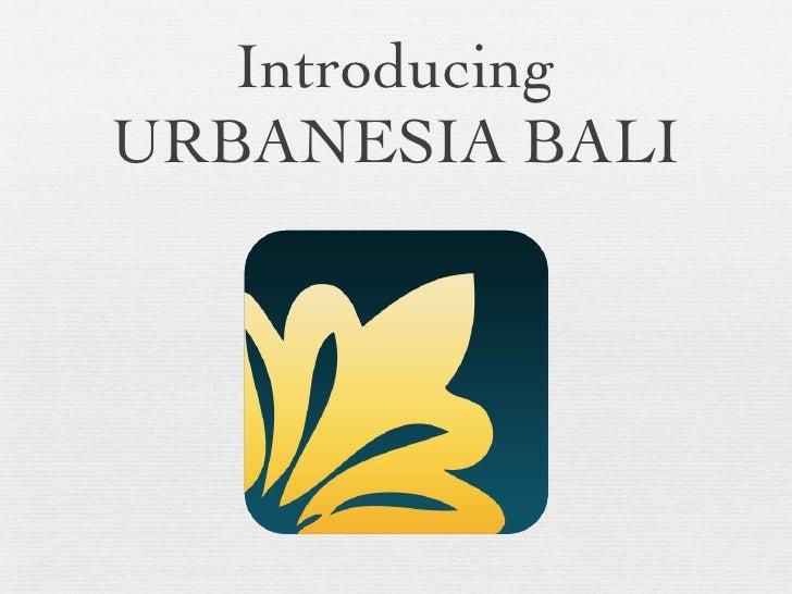 Introducing URBANESIA BALI