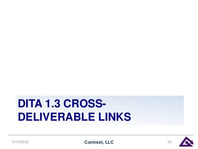 DITA 1.3 CROSS- DELIVERABLE LINKS 11/13/2015 Contrext, LLC 24