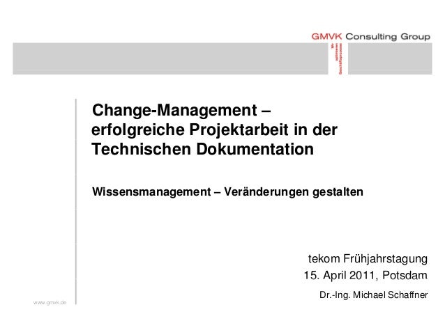 Ch M tChange-Management – erfolgreiche Projektarbeit in der Technischen Dokumentation Wissensmanagement – Veränderungen ge...