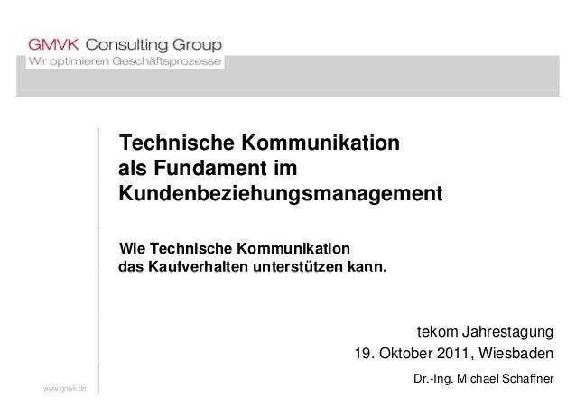 T h i h K ik tiTechnische Kommunikation als Fundament im Kundenbeziehungsmanagement Wie Technische Kommunikation das Kaufv...