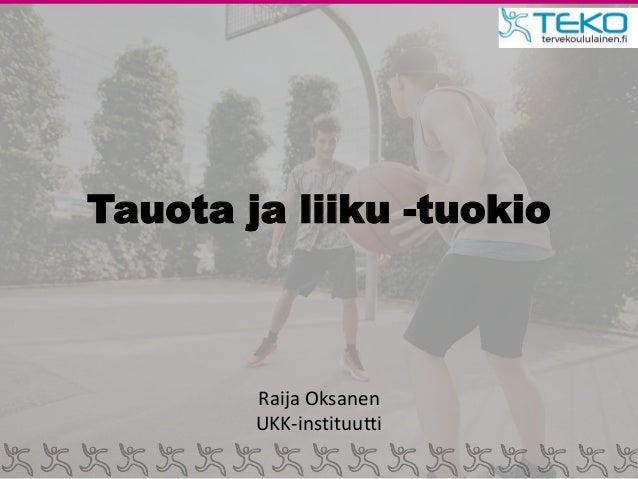 Tauota ja liiku -tuokio Raija Oksanen UKK-instituutti