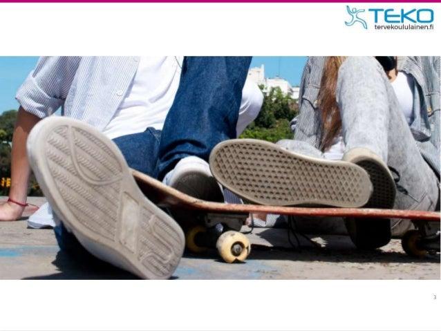 TEKO Tauota ja liiku – toiminnallinen tuokio yläkouluun Slide 3