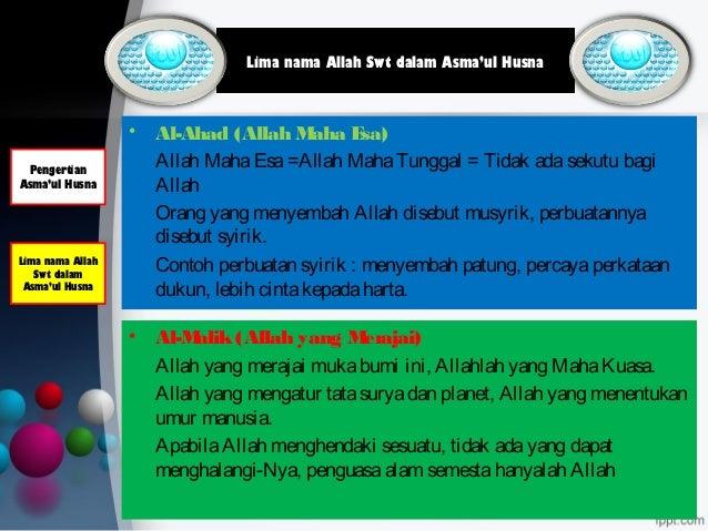 • Al-Ahad (Allah Maha Esa) Allah MahaEsa=Allah MahaTunggal = Tidak adasekutu bagi Allah Orang yang menyembah Allah disebut...