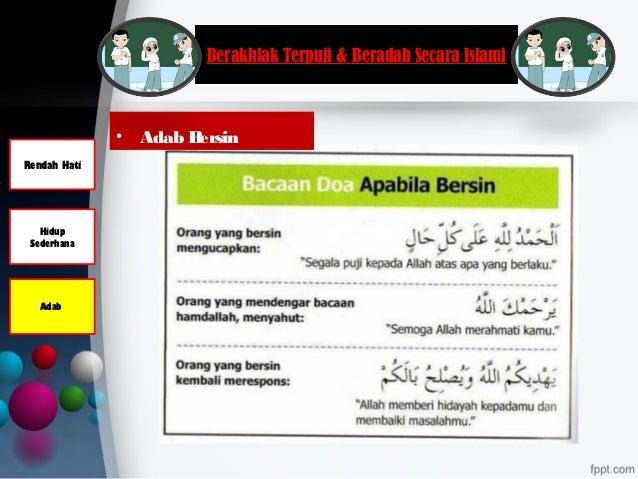 Berakhlak Terpuji & Beradab Secara Islami Rendah Hati Hidup Sederhana Adab • Adab Bersin