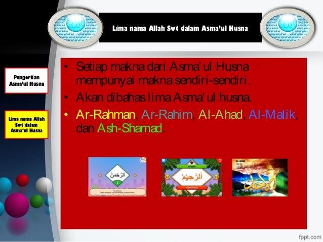 • Setiap maknadari Asma'ul Husna mempunyai maknasendiri-sendiri. • Akan dibahaslimaAsma'ul husna. • Ar-Rahman, Ar-Rahim, A...
