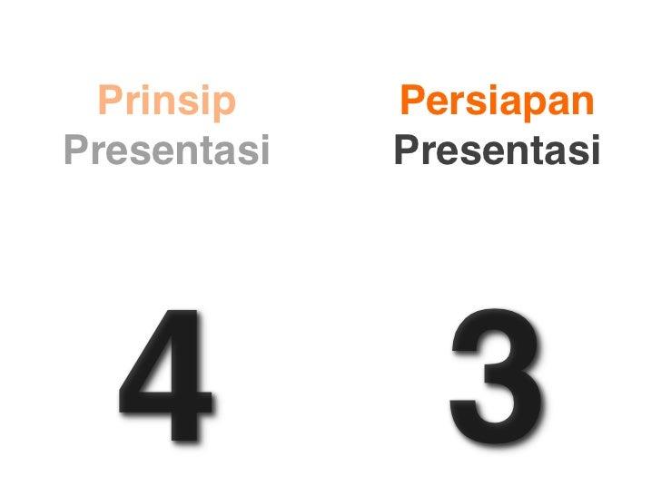 Prinsip     Persiapan Presentasi   Presentasi       4            3