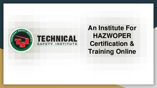 hazwoper certification & training institute-teksafety