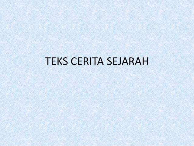 TEKS CERITA SEJARAH