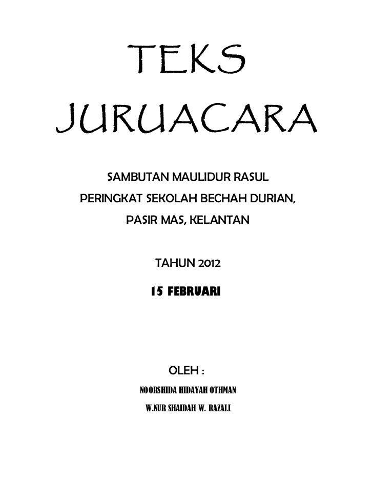 TEKSJURUACARA    SAMBUTAN MAULIDUR RASULPERINGKAT SEKOLAH BECHAH DURIAN,      PASIR MAS, KELANTAN           TAHUN 2012    ...