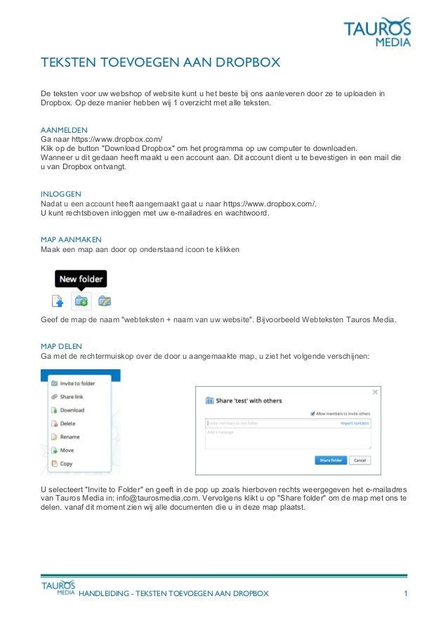 TEKSTEN TOEVOEGEN AAN DROPBOX De teksten voor uw webshop of website kunt u het beste bij ons aanleveren door ze te uploade...