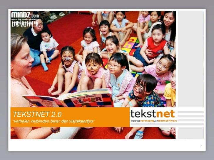 TEKSTNET 2.0                                    #A20dag 'verhalen verbinden beter dan visitekaartjes'   24 februari 2010  ...