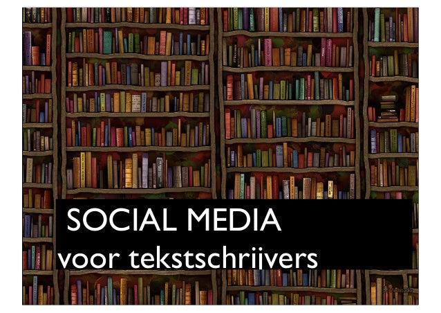 SOCIAL MEDIAvoor tekstschrijvers