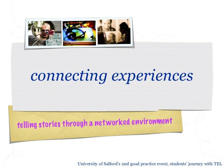 connecting experienceste ll ing st or ie s th ro ug h a net wor k ed en v ironmen t                       University of Sa...