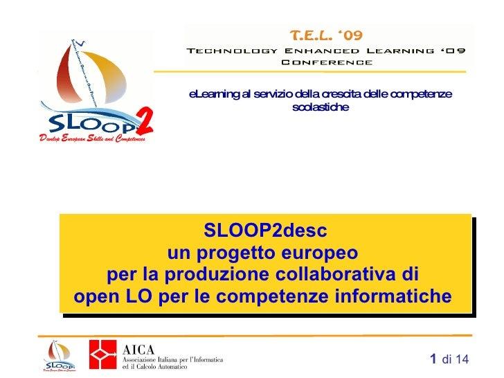 SLOOP2desc un progetto europeo  per la produzione collaborativa di  open LO per le competenze informatiche    di 14 eLearn...