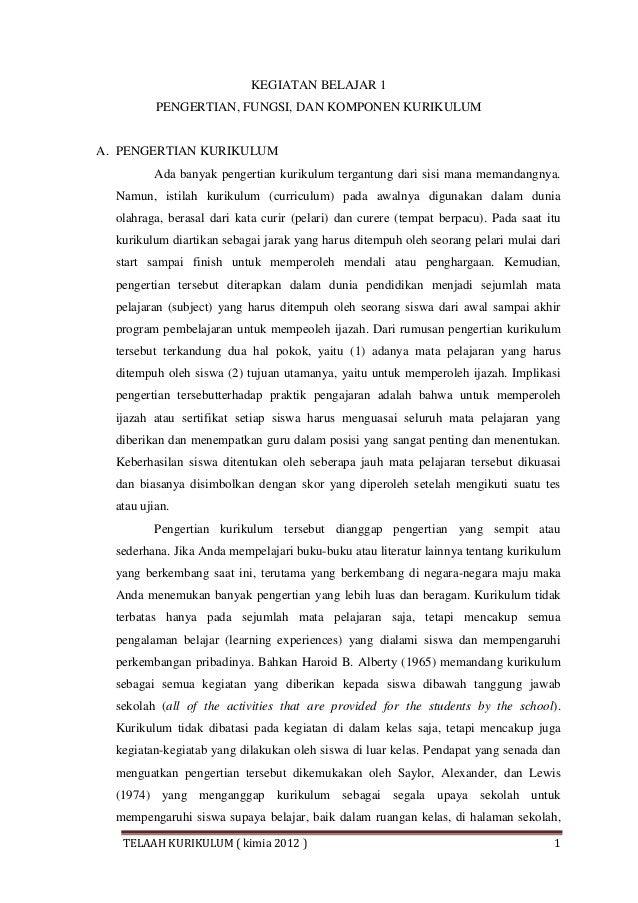 TELAAH KURIKULUM ( kimia 2012 ) 1 KEGIATAN BELAJAR 1 PENGERTIAN, FUNGSI, DAN KOMPONEN KURIKULUM A. PENGERTIAN KURIKULUM Ad...