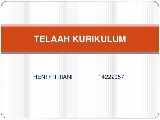 HENI FITRIANI 14222057 TELAAH KURIKULUM