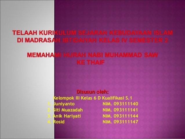 Disusun oleh:Disusun oleh:Kelompok III Kelas 6 D Kualifikasi S.11. Juniyanto NIM. 0931111402. Siti Muazadah NIM. 093111141...