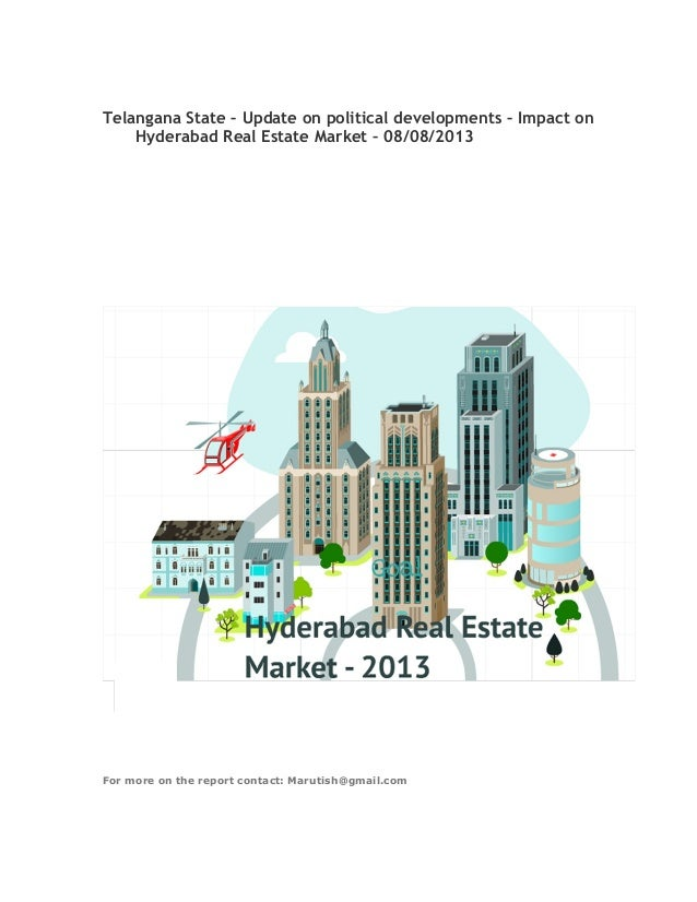 Telangana State – Update on political developments – Impact on Hyderabad Real Estate Market – 08/08/2013 For more on the r...