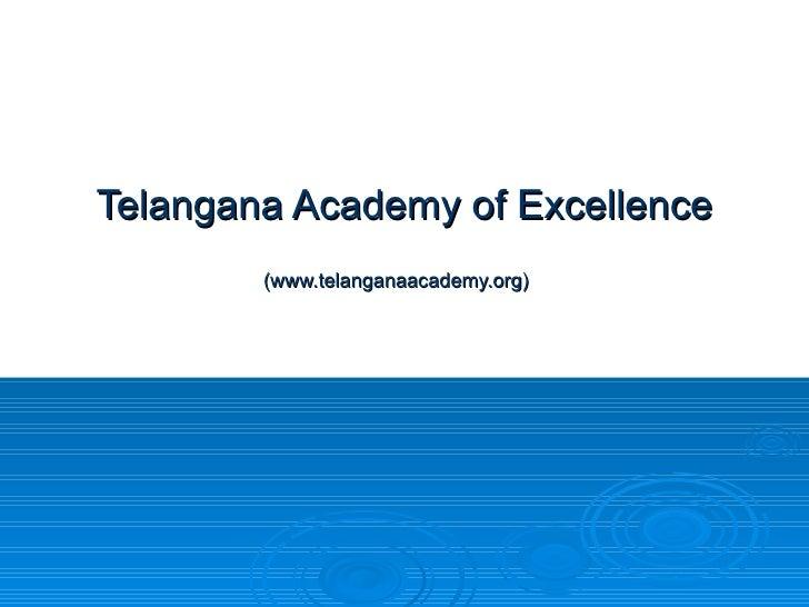 Telangana Academy of Excellence (www.telanganaacademy.org)