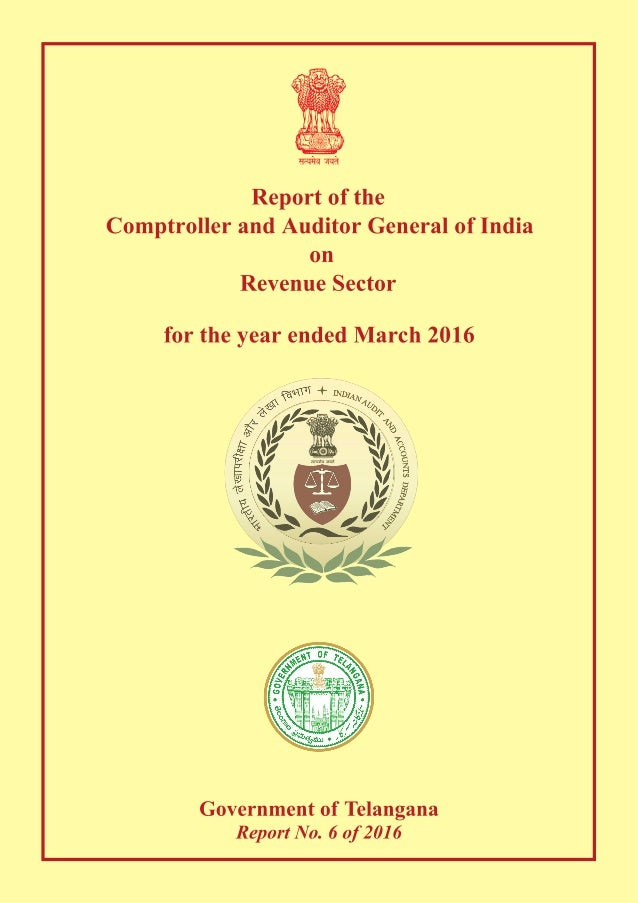 Report of the Comptroller and Auditor General of India on Revenue Sector for the year ended March 2016 Government of Telan...
